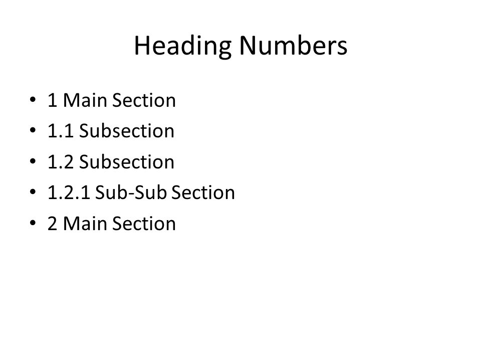 Heading Numbers 1 Main Section 1.1 Subsection 1.2 Subsection 1.2.1 Sub-Sub Section 2 Main Section