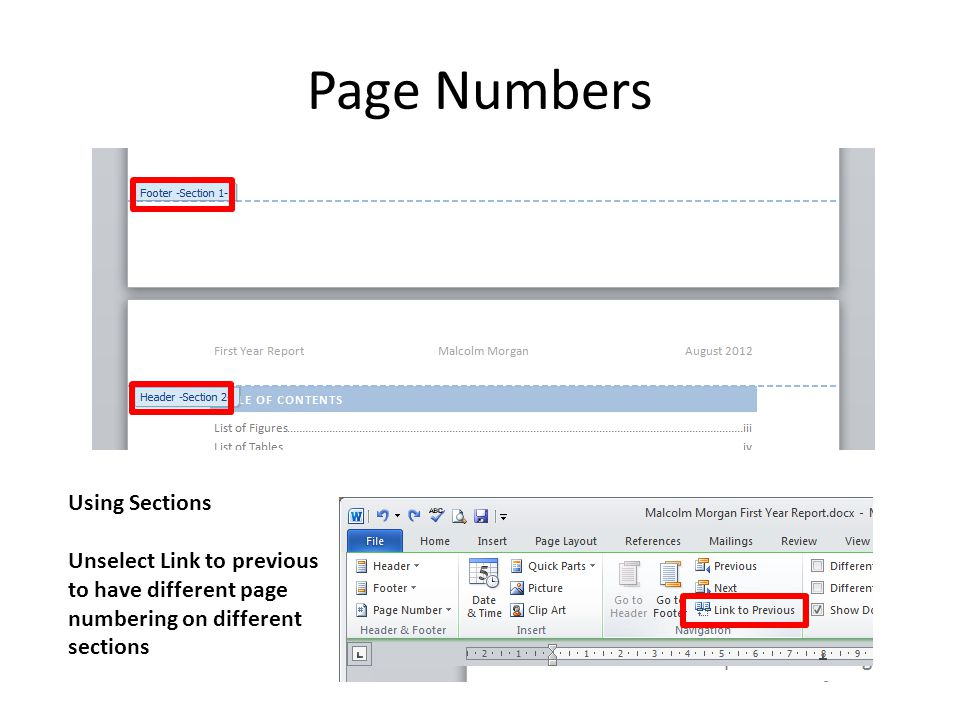 Page Numbers Using Sections Unselect Link to previous to have different page numbering on different sections