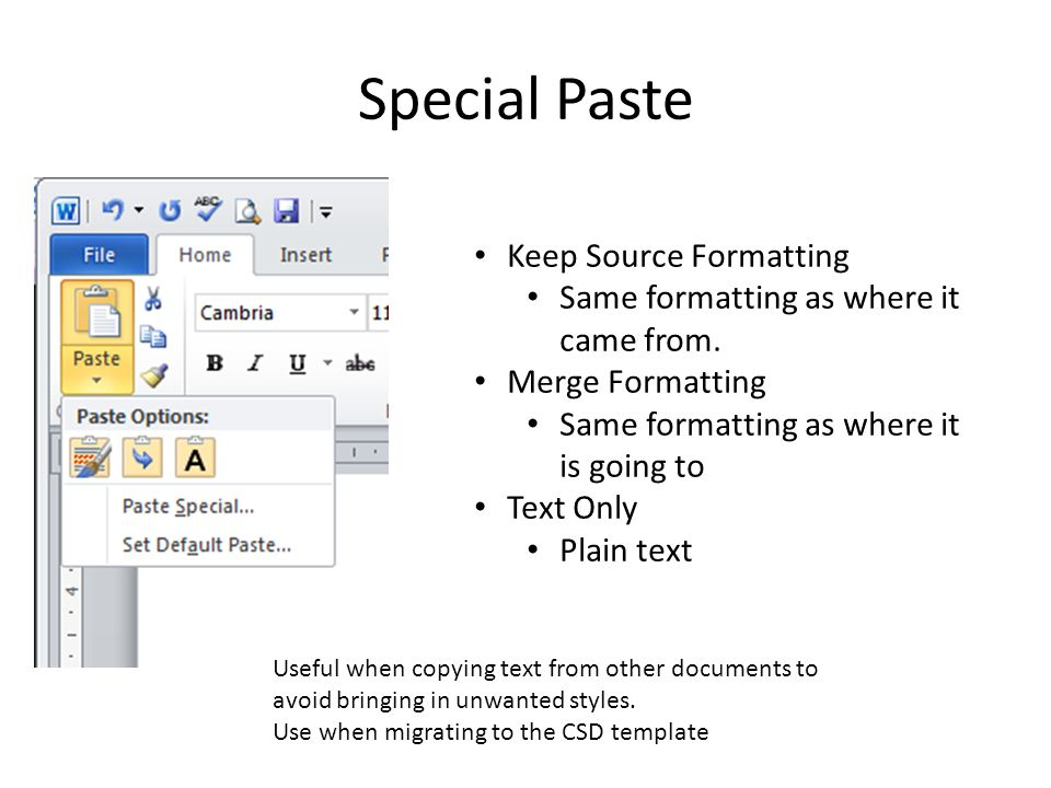 Special Paste Keep Source Formatting Same formatting as where it came from.