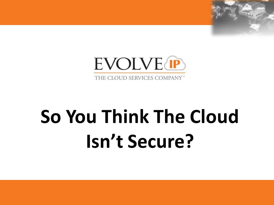 So You Think The Cloud Isn't Secure