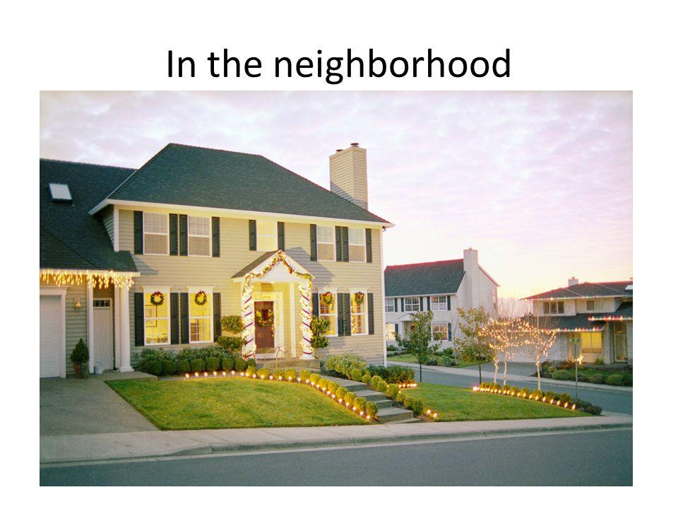 In the neighborhood