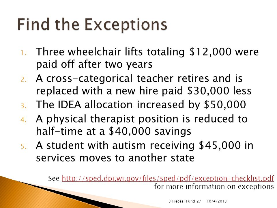 1. Three wheelchair lifts totaling $12,000 were paid off after two years 2. A cross-categorical teacher retires and is replaced with a new hire paid $