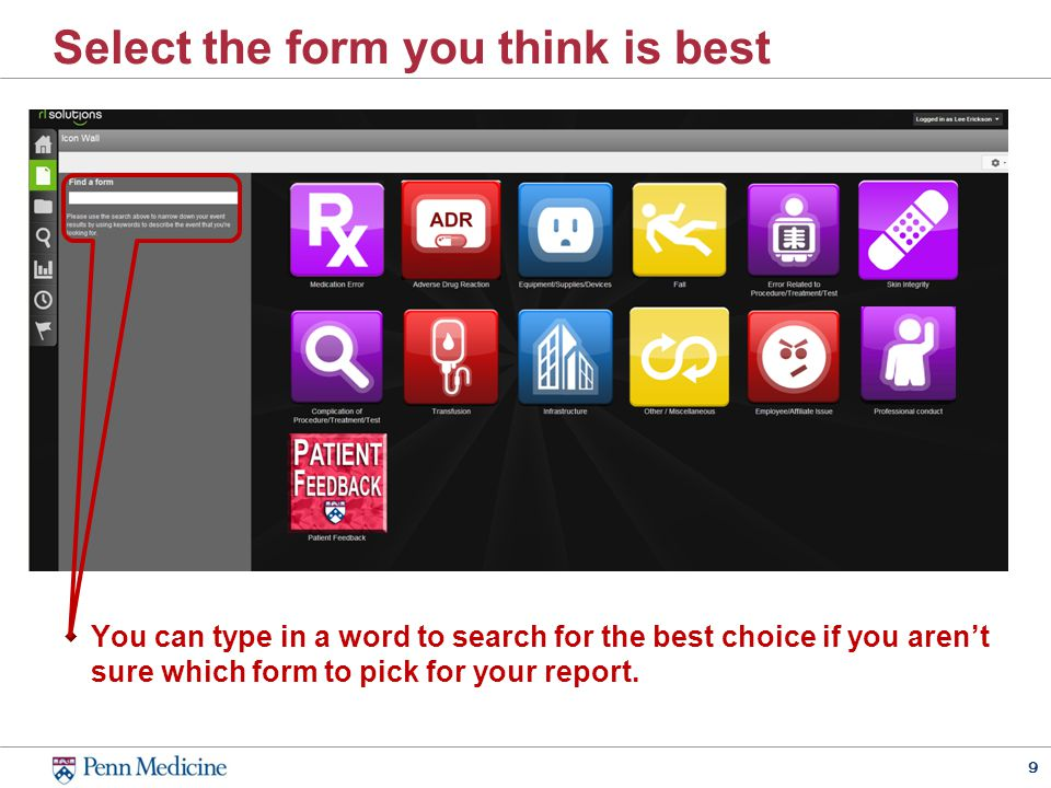 9 Select the form you think is best  You can type in a word to search for the best choice if you aren't sure which form to pick for your report.
