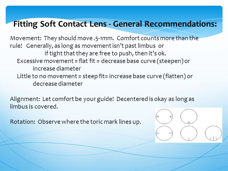 Fitting Soft Contact Lens - General Recommendations: Movement: They should move.5-1mm.