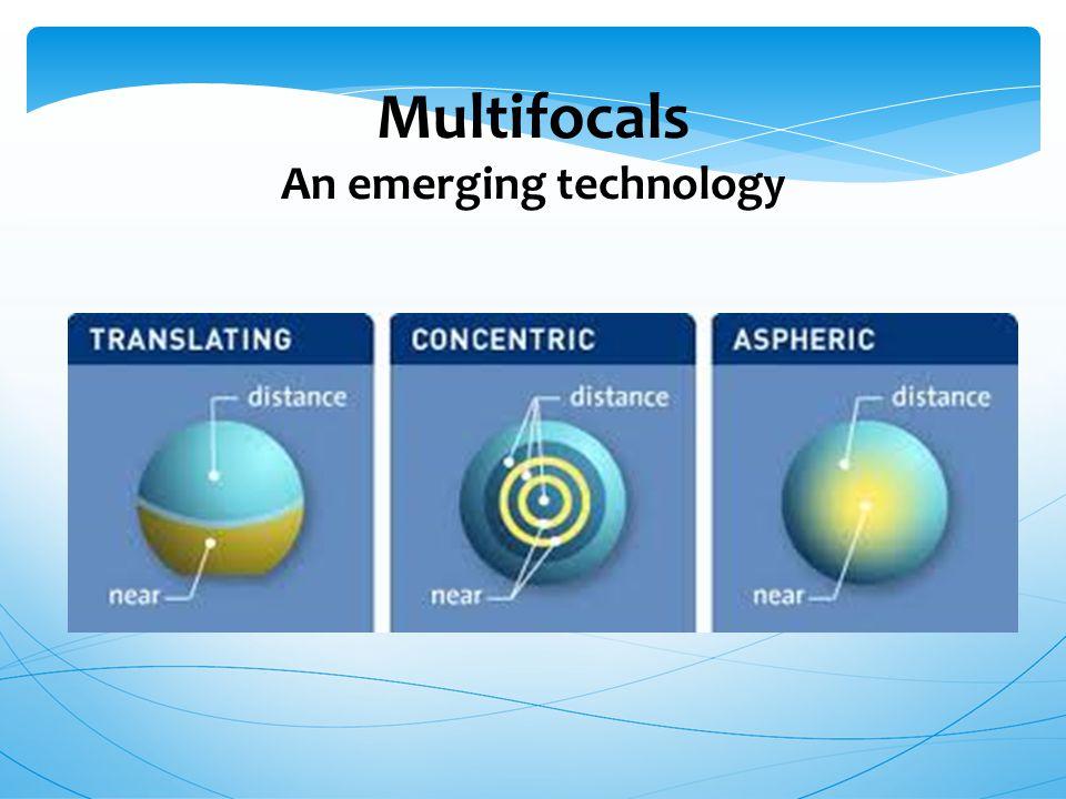 Multifocals An emerging technology