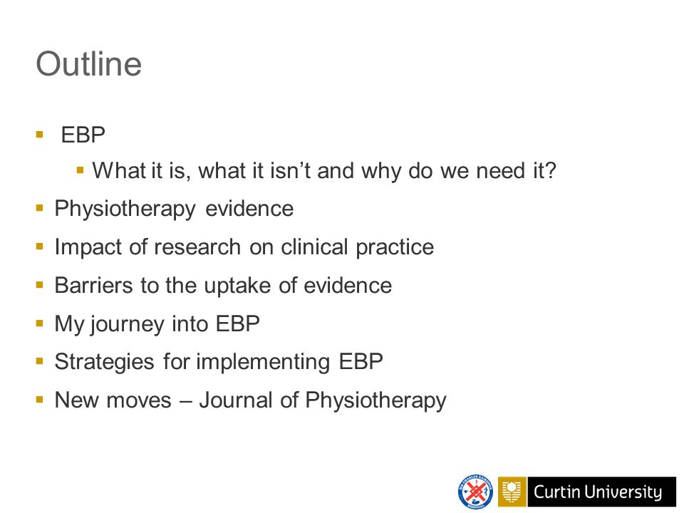 Outline  EBP  What it is, what it isn't and why do we need it.