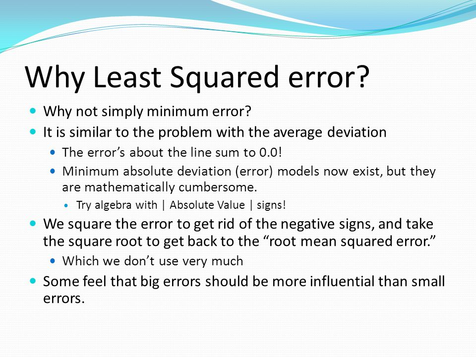 The Goal of Ordinary Least Squares Ordinary Least Squares (OLS) is a method of finding the linear model which minimizes the sum of the squared errors.