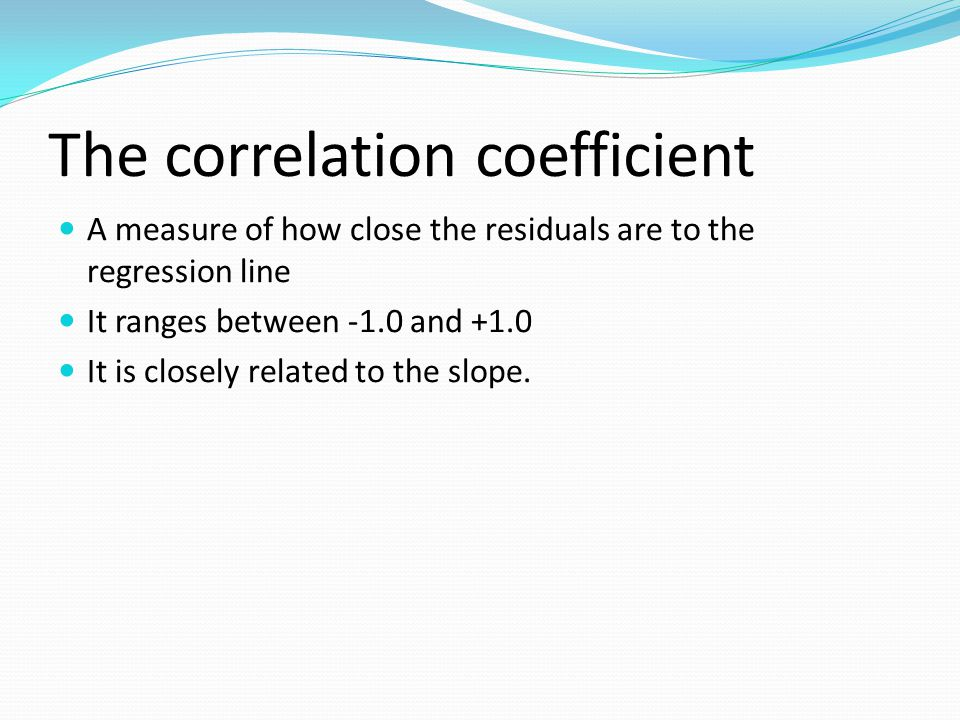 Measures of Goodness of fit The Correlation coefficient r-squared The F test