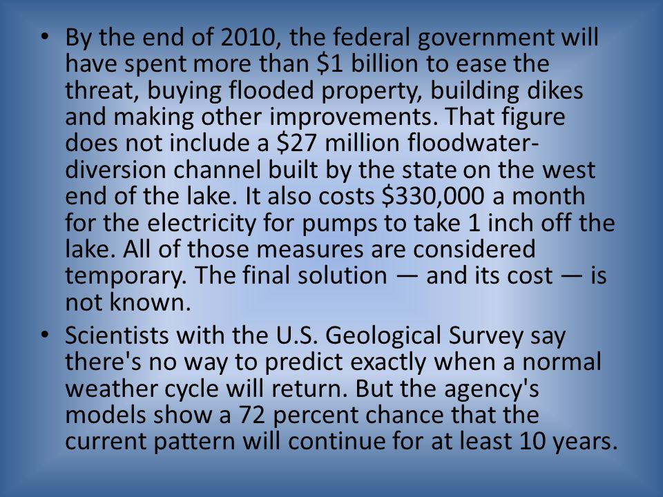 By the end of 2010, the federal government will have spent more than $1 billion to ease the threat, buying flooded property, building dikes and making other improvements.