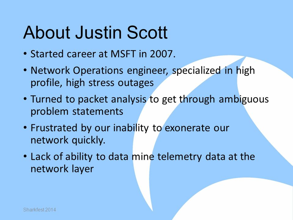 About Justin Scott Started career at MSFT in 2007.