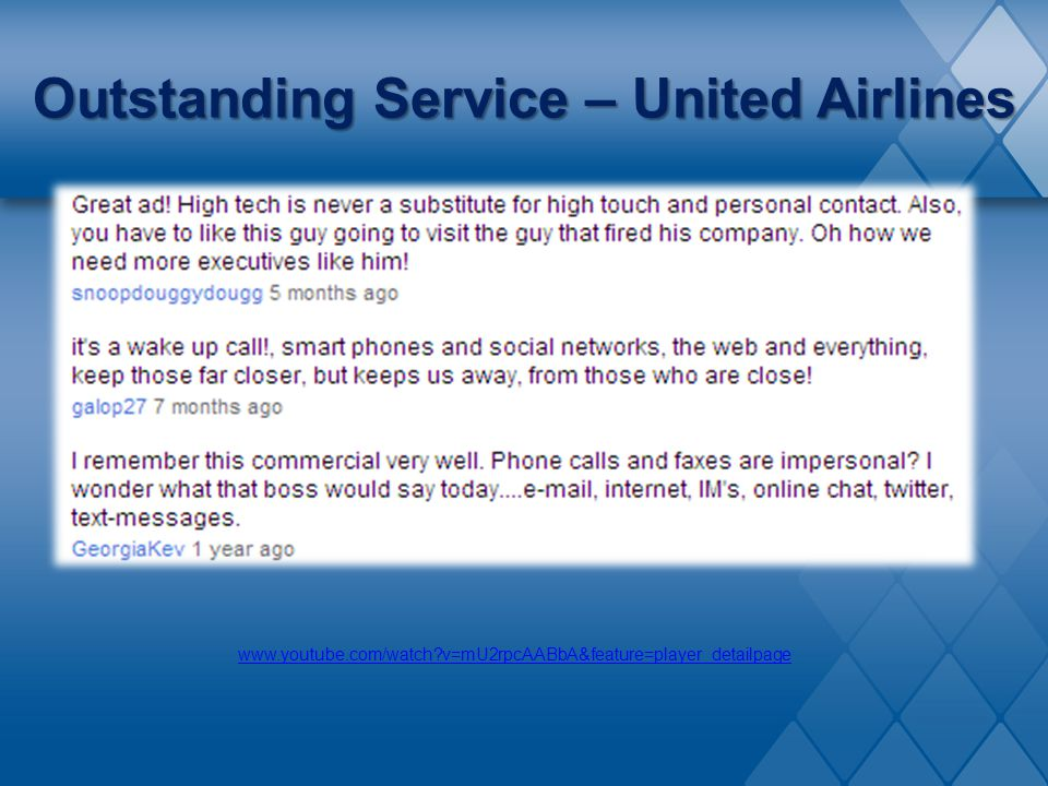 Outstanding Service – United Airlines www.youtube.com/watch?v=mU2rpcAABbA&feature=player_detailpage