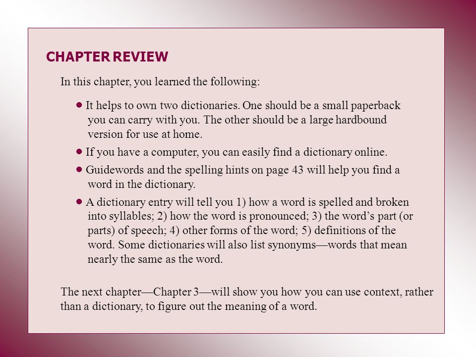CHAPTER REVIEW In this chapter, you learned the following: It helps to own two dictionaries.