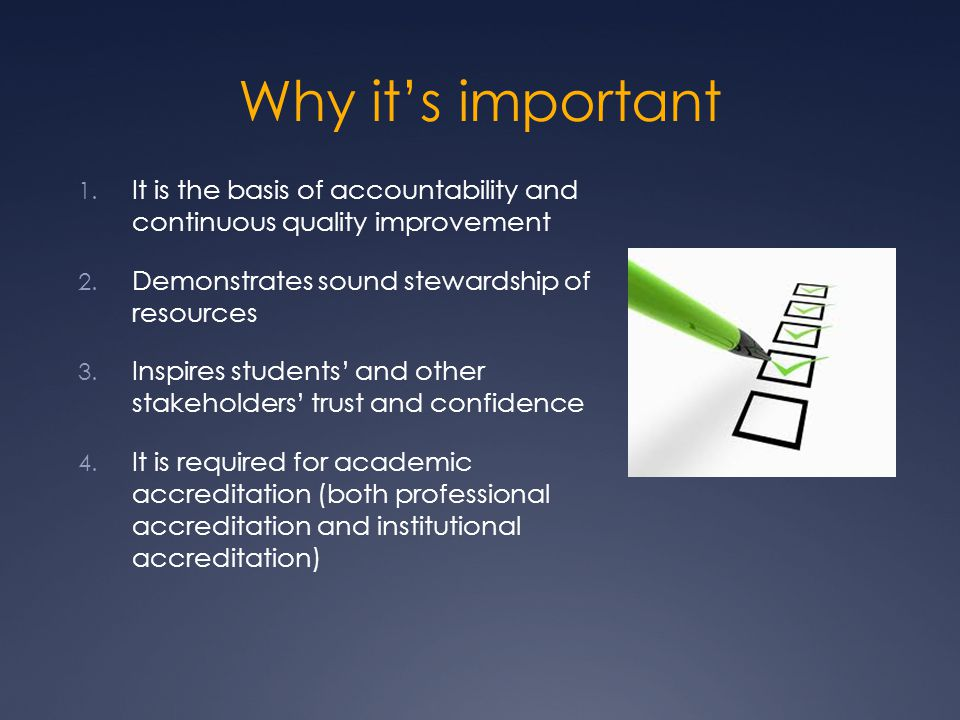 Why it's important 1. It is the basis of accountability and continuous quality improvement 2.