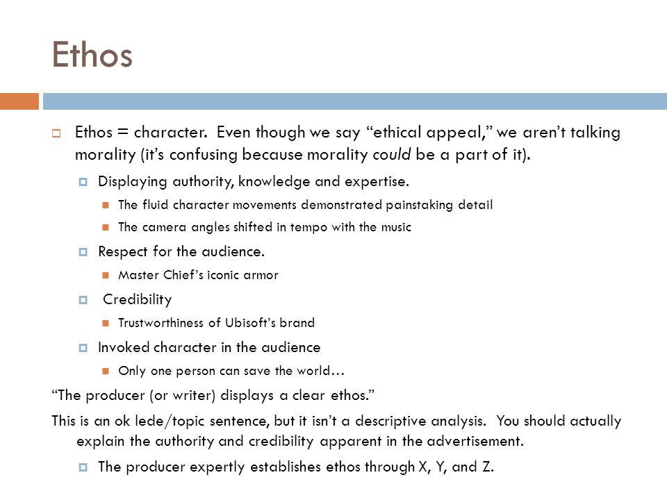 Ethos  Ethos = character.