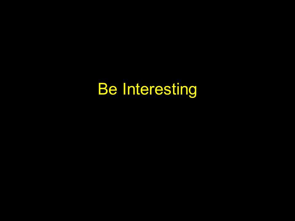 Be Interesting
