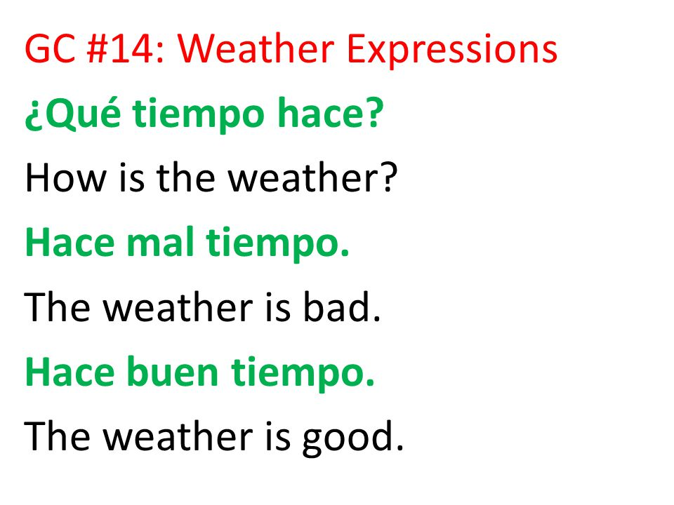 GC #14: Weather Expressions ¿Qué tiempo hace. How is the weather.