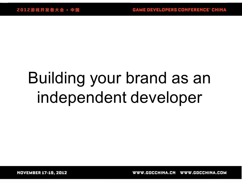 Building your brand as an independent developer
