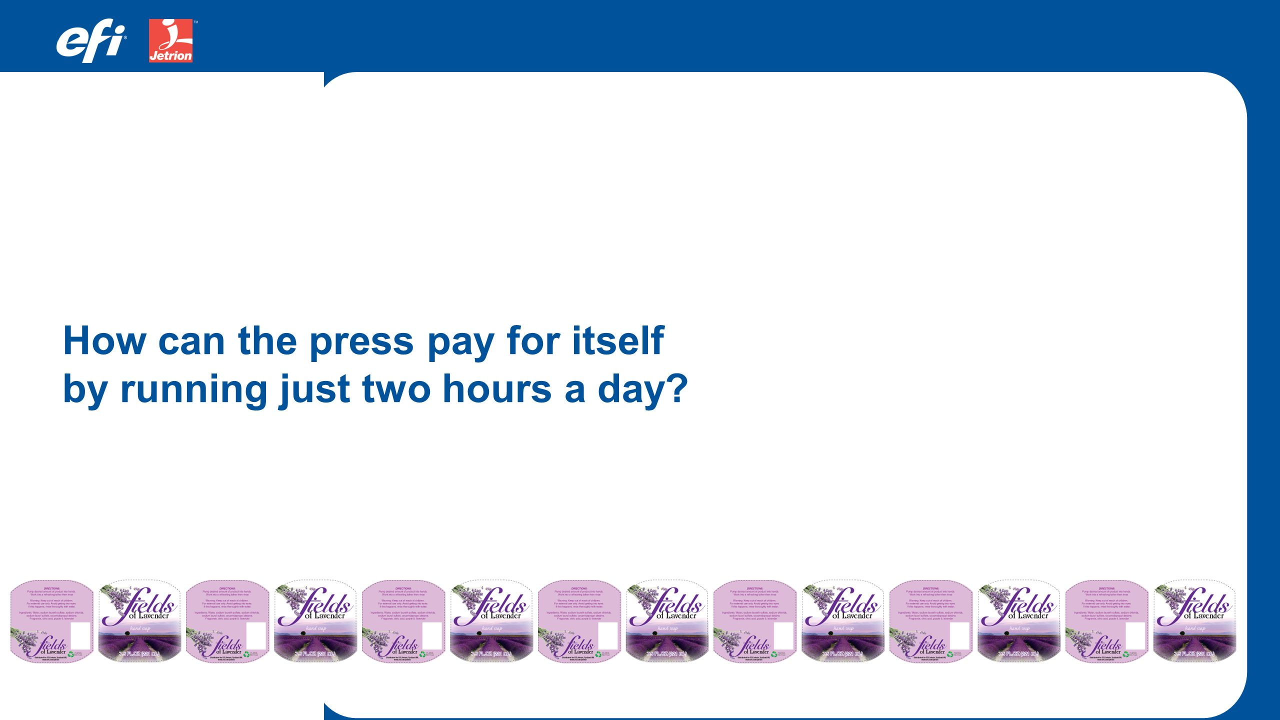 How can the press pay for itself by running just two hours a day?