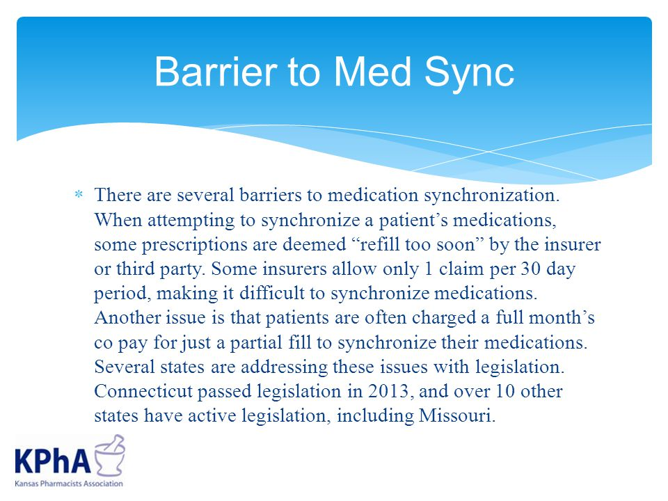  There are several barriers to medication synchronization.