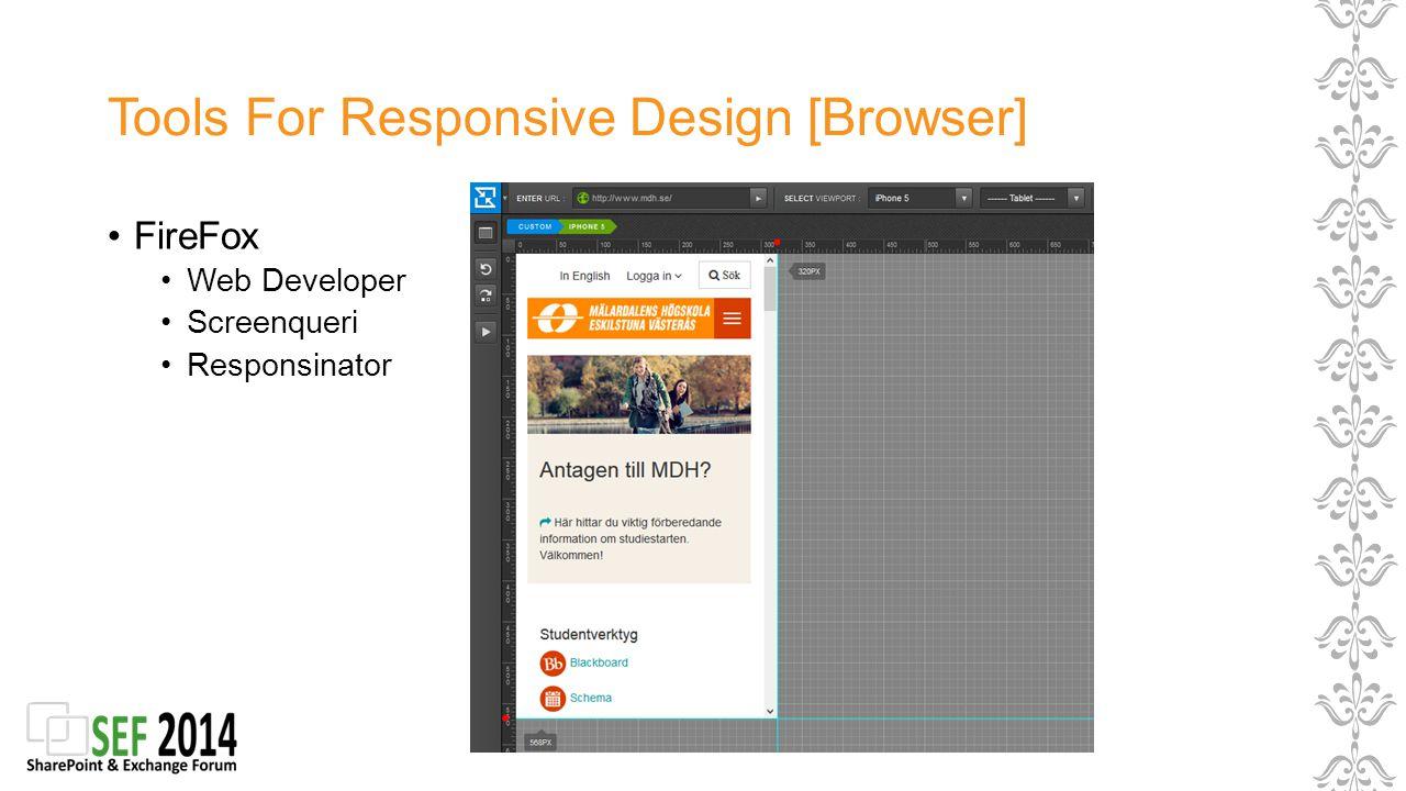 Tools For Responsive Design [Browser] FireFox Web Developer Screenqueri Responsinator