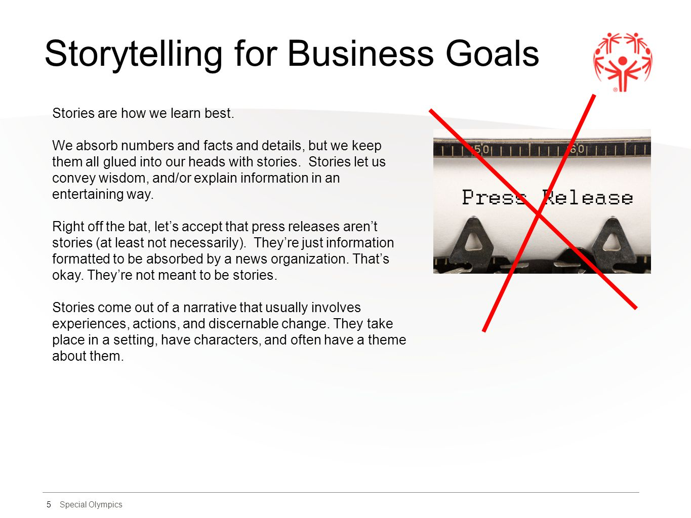 Special Olympics Storytelling for Business Goals 5 Stories are how we learn best.