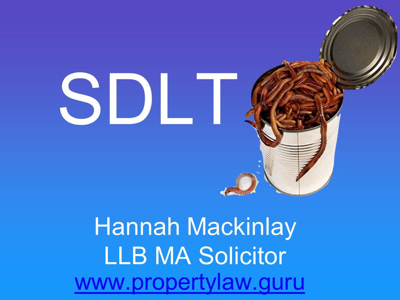 SDLT Hannah Mackinlay LLB MA Solicitor www.propertylaw.guru