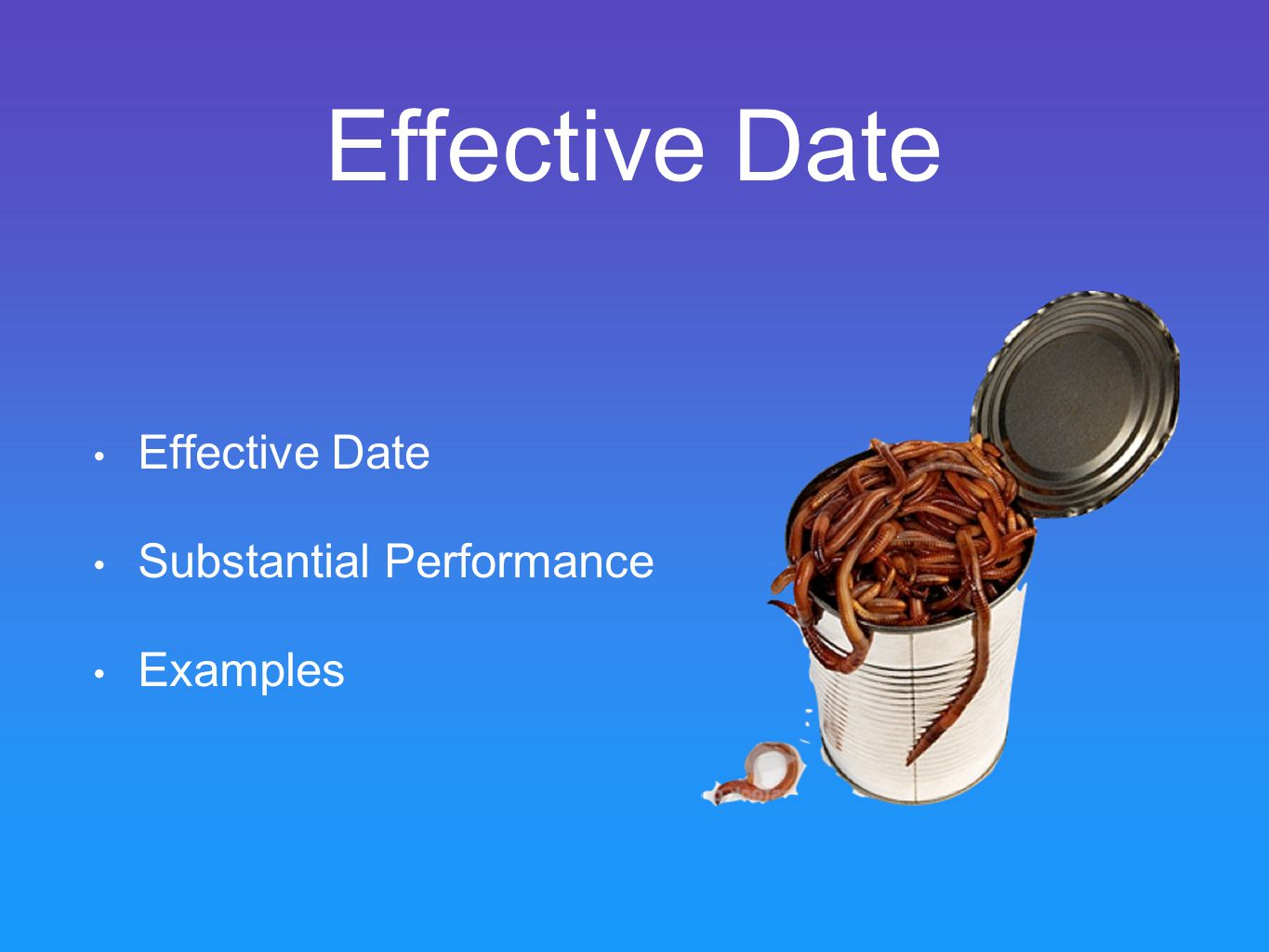 Effective Date Substantial Performance Examples