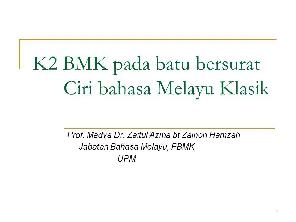 2 Pengenalan Penggantian Bahasa Melayu Kuno oleh Bahasa Melayu Klasik dikaitkan dengan pengaruh agama Islam yang semakin mantap di Asia Tenggara pada abad ke-13.