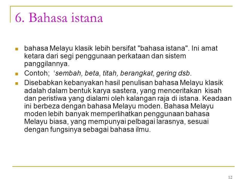 12 6. Bahasa istana bahasa Melayu klasik lebih bersifat