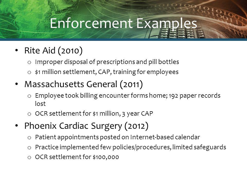 Enforcement Examples Rite Aid (2010) o Improper disposal of prescriptions and pill bottles o $1 million settlement, CAP, training for employees Massac