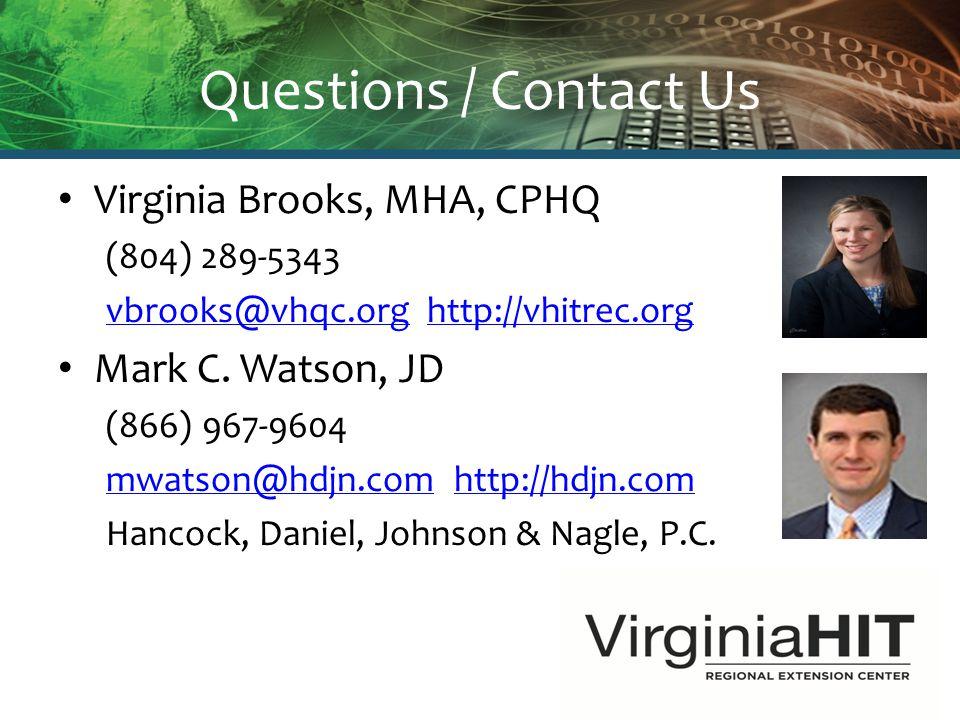 Questions / Contact Us Virginia Brooks, MHA, CPHQ (804) 289-5343 vbrooks@vhqc.orgvbrooks@vhqc.org http://vhitrec.orghttp://vhitrec.org Mark C.