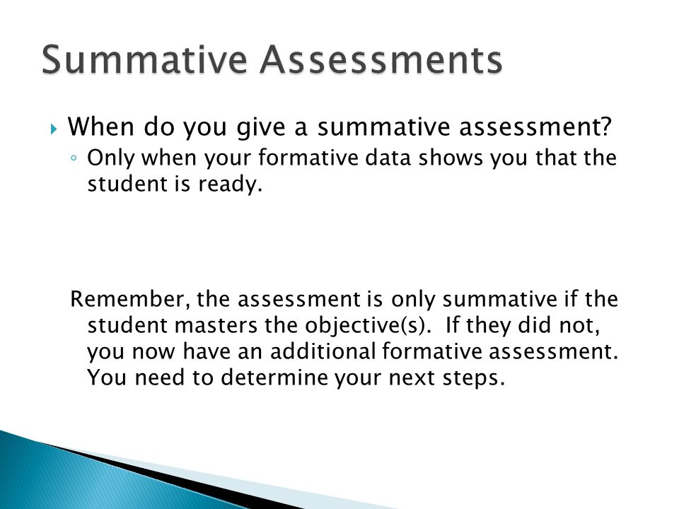  When do you give a summative assessment.
