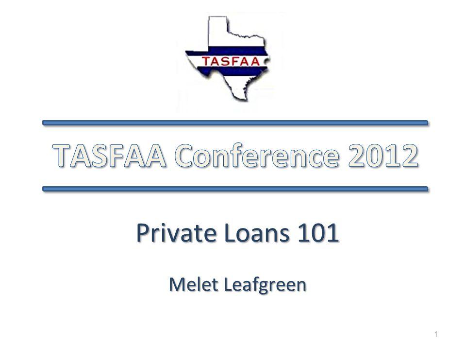 2 Private Loans 101 Melet Leafgreen Assistant Director of Loan Programs Texas Christian University m.leafgreen@tcu.edu