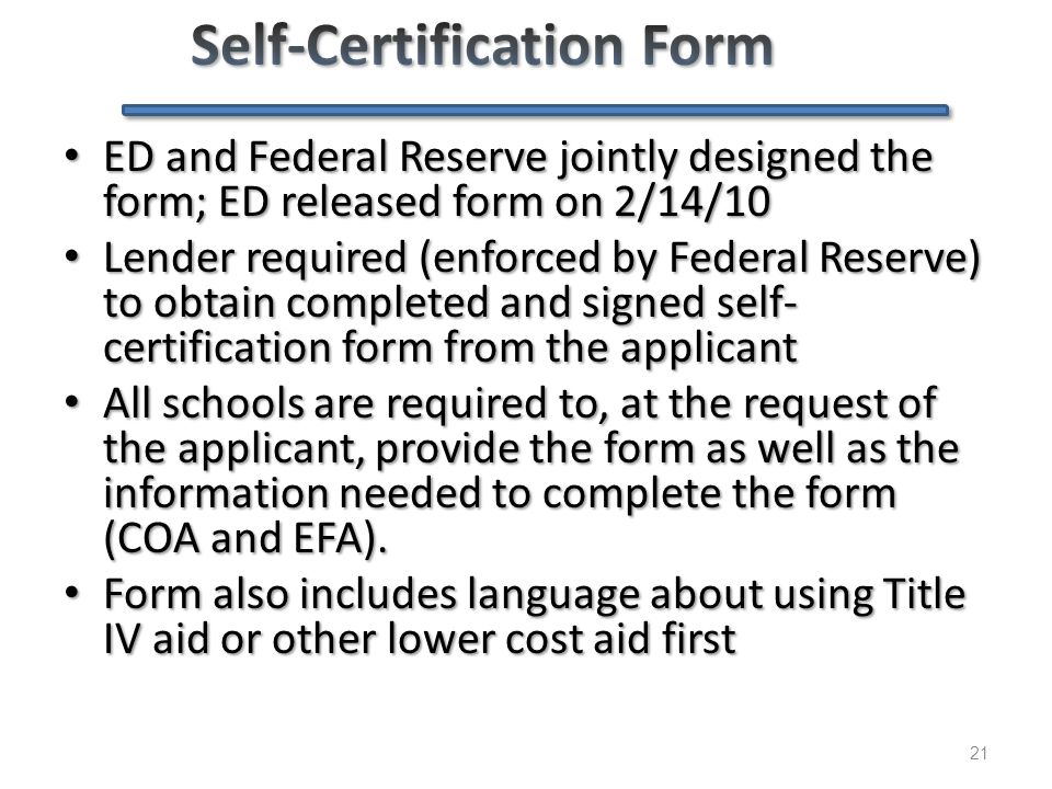 21 ED and Federal Reserve jointly designed the form; ED released form on 2/14/10 ED and Federal Reserve jointly designed the form; ED released form on