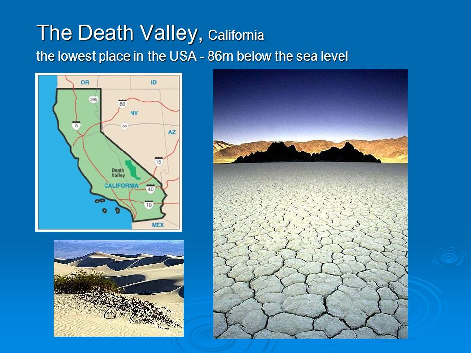 The Death Valley, California the lowest place in the USA - 86m below the sea level