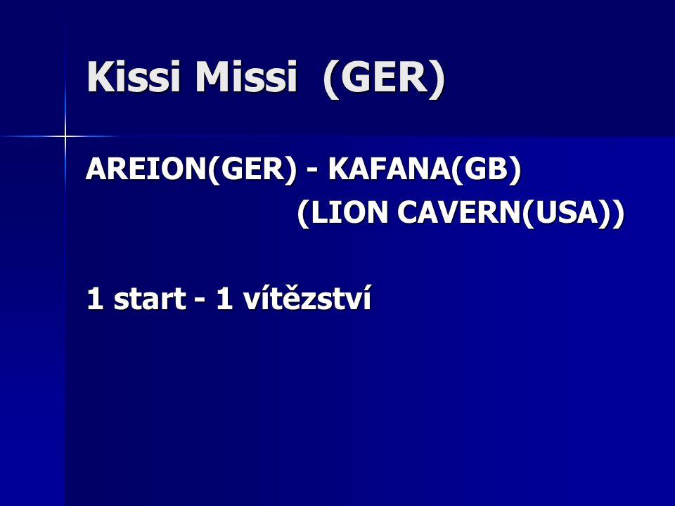 Kissi Missi (GER) AREION(GER) - KAFANA(GB) (LION CAVERN(USA)) (LION CAVERN(USA)) 1 start - 1 vítězství