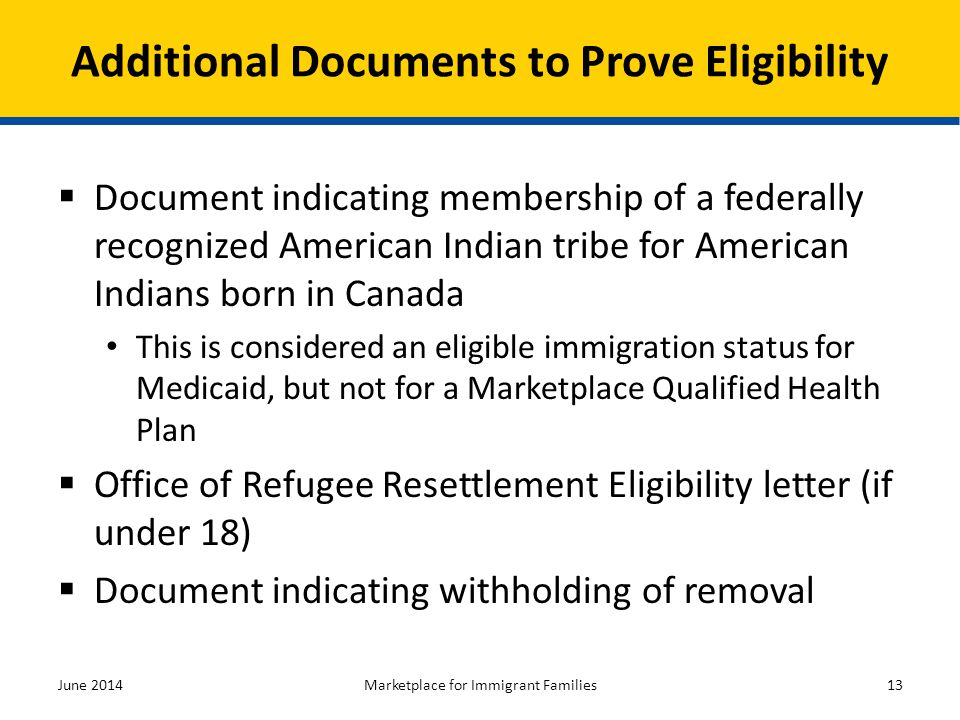  Document indicating membership of a federally recognized American Indian tribe for American Indians born in Canada This is considered an eligible im