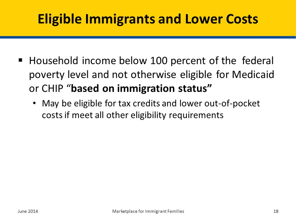 """ Household income below 100 percent of the federal poverty level and not otherwise eligible for Medicaid or CHIP """"based on immigration status"""" May be"""