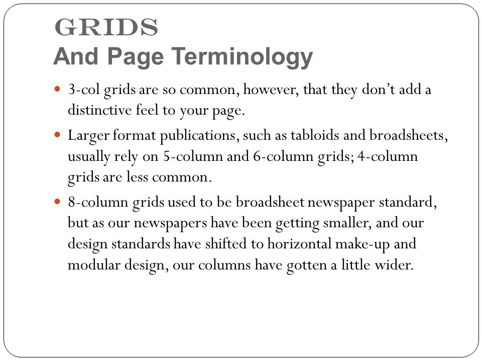 Grids And Page Terminology 3-col grids are so common, however, that they don't add a distinctive feel to your page.