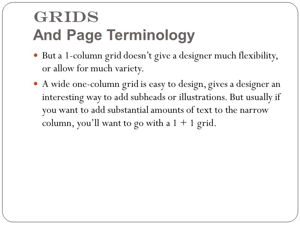 Grids And Page Terminology But a 1-column grid doesn't give a designer much flexibility, or allow for much variety.