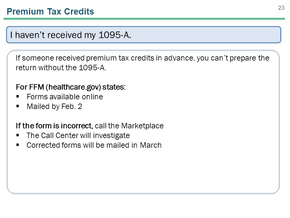 Premium Tax Credits 23 I haven't received my 1095-A.