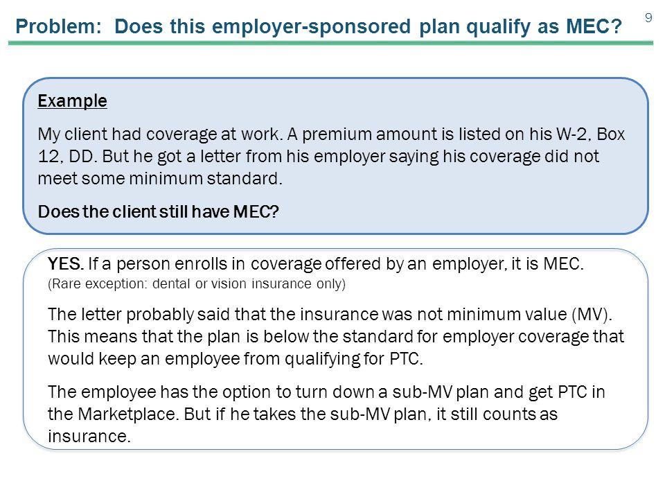 Problem: Does this employer-sponsored plan qualify as MEC.