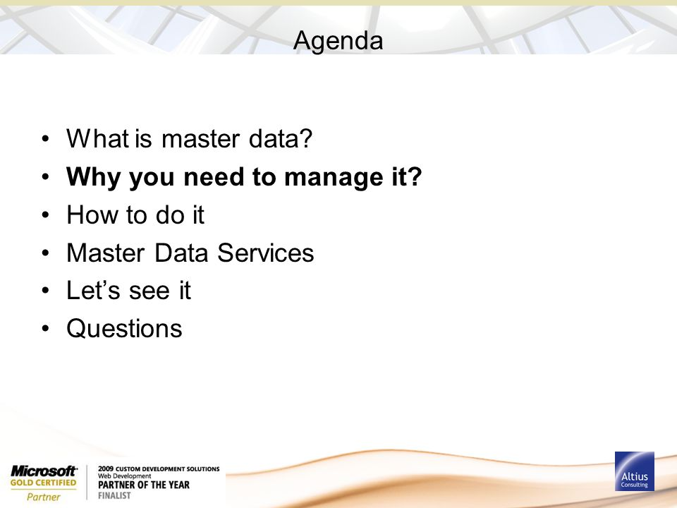 Agenda What is master data. Why you need to manage it.