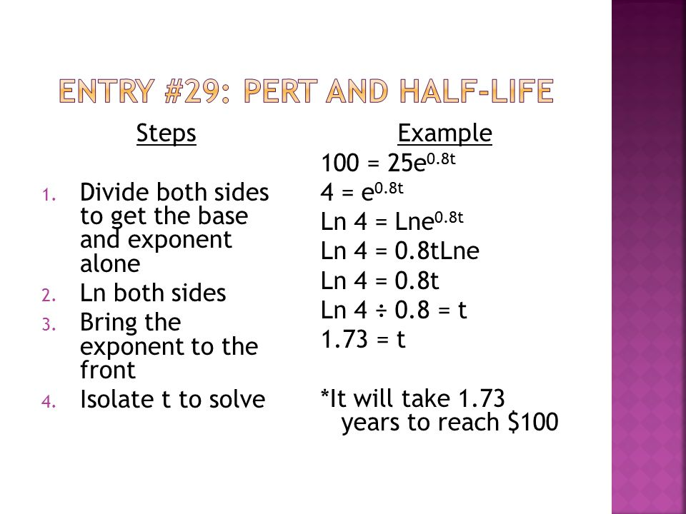 Steps 1. Divide both sides to get the base and exponent alone 2.