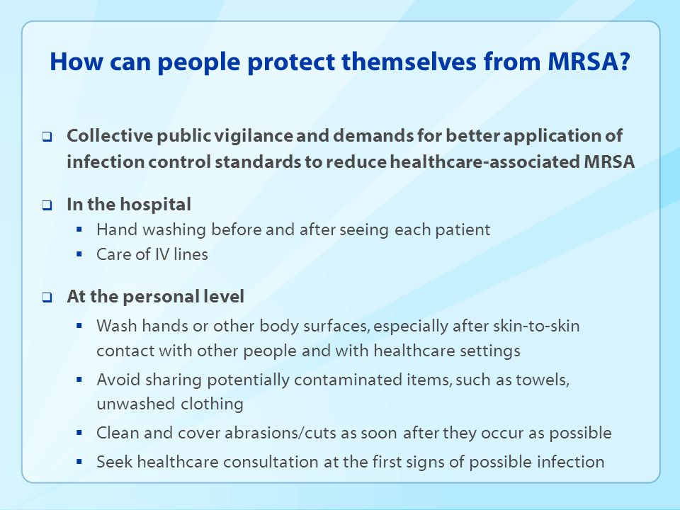 How can people protect themselves from MRSA?  Collective public vigilance and demands for better application of infection control standards to reduce