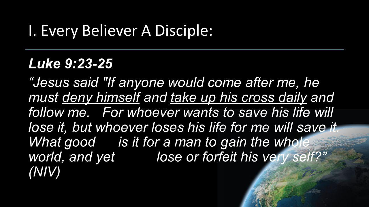 II. Every Disciple a Disciple Maker: