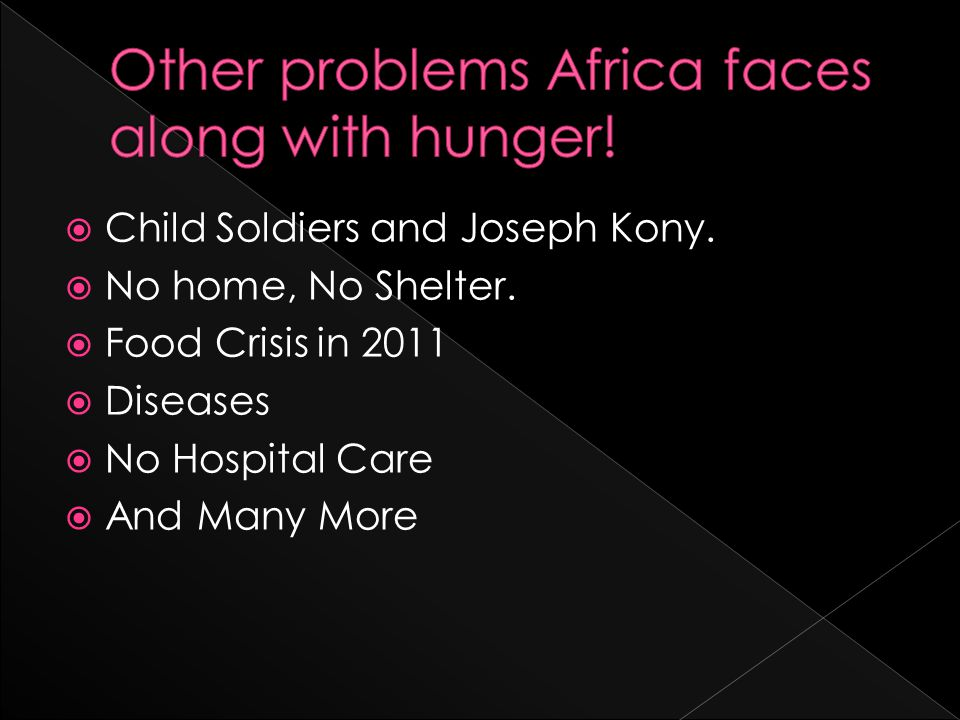 CChild Soldiers and Joseph Kony. NNo home, No Shelter.