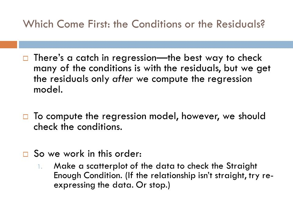 Which Come First: the Conditions or the Residuals.