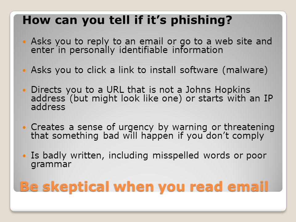 Be skeptical when you read email How can you tell if it's phishing.