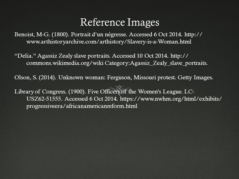 "Benoist, M-G. (1800). Portrait d'un négresse. Accessed 6 Oct 2014. http:// www.arthistoryarchive.com/arthistory/Slavery-is-a-Woman.html ""Delia."" Agass"